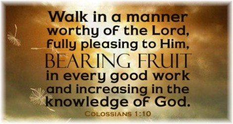 that you may walk worthy of the Lord, fully pleasing Him, being fruitful in every good work and increasing in the knowledge of God.