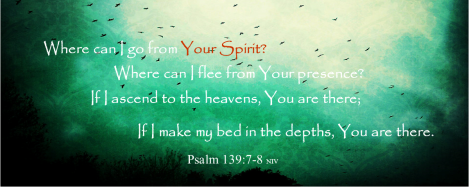 Where can I go from Your Spirit?