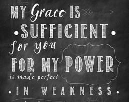My grace is sufficient - 2 Corinthians 12:9