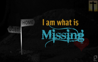 I am what is missing