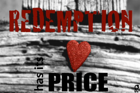 Redemption has its price