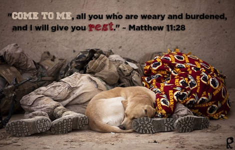 """Come to Me, all you who are weary and burdened, and I will give you rest."" ~ Matthew 11:28"
