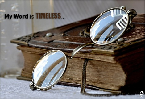 My Word is timeless...
