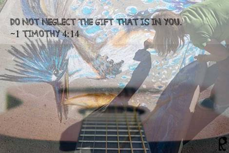 Do not neglect the gift that is in you. ~1 Timothy 4:14