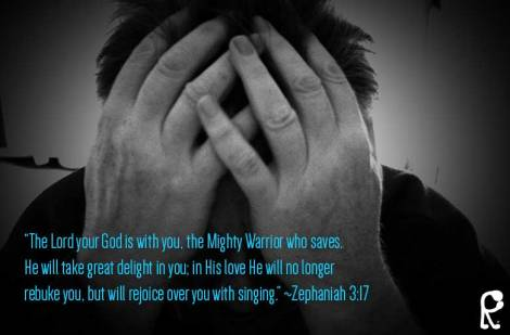 """The Lord your God is with you, the Mighty Warrior who saves. He will take great delight in you; in His love He will no longer rebuke you, but will rejoice over you with singing."" ~Zephaniah 3:17"