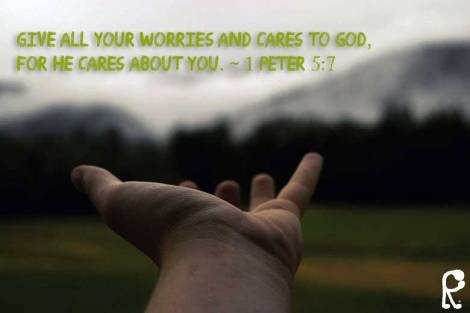 Give all your worries and cares to God, for He cares about you. ~ 1 Peter 5:7